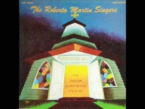The Roberta Martin Singers - Keep Me In Touch With Thee